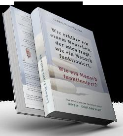 Das etwas andere Sachbuch zur Persönlichkeitsentwicklung und Grundausstattung des Menschen